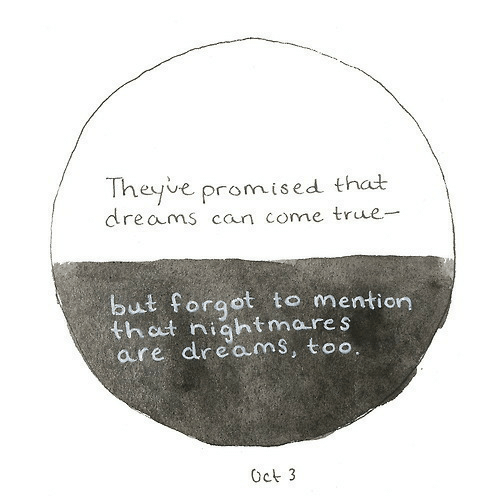 nightmares: Theyve promised that  reams can come true-  but forqot to mention  that nightmares  are dreams, too  Oct 3