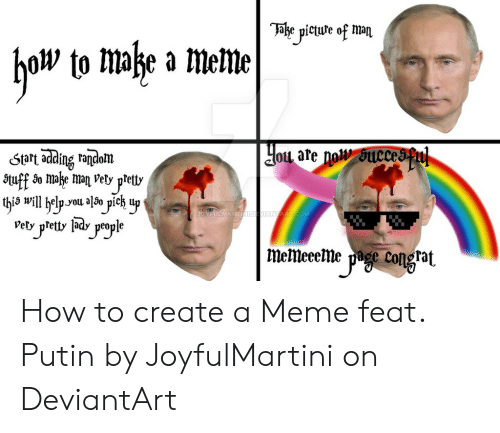 """How To Create A Meme: Thie vicuwe of man  Blg picute of  ow to mahe a meile  Sort ding rojdom  Stuff so mahe man """"e pletbv  his will help ^ou also pich u>  ARTINIDEVIANTART COM  vety pfetty 