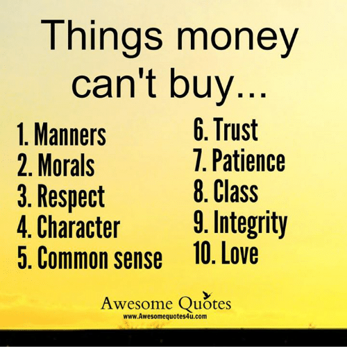 Things Money Cant Buy 6 Trust 1 Manners T Patience 2 Morals 3
