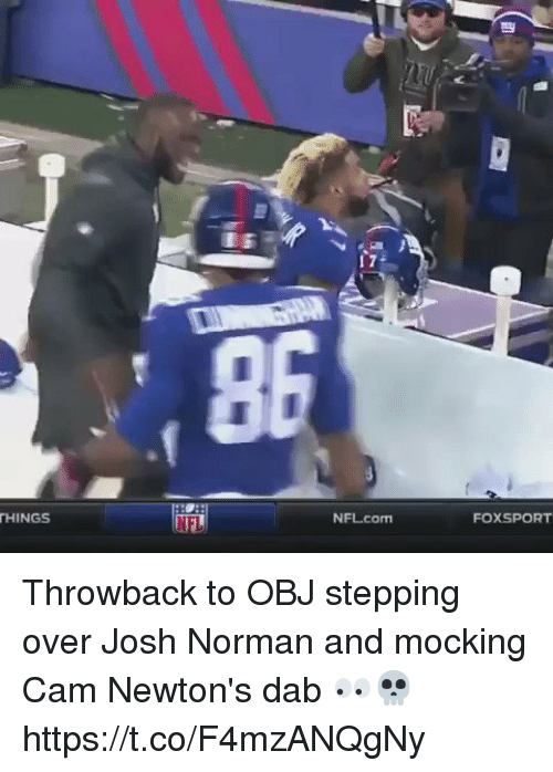 normans: THINGS  NEL  NFL com  FOXSPORT Throwback to OBJ stepping over Josh Norman and mocking Cam Newton's dab 👀💀 https://t.co/F4mzANQgNy