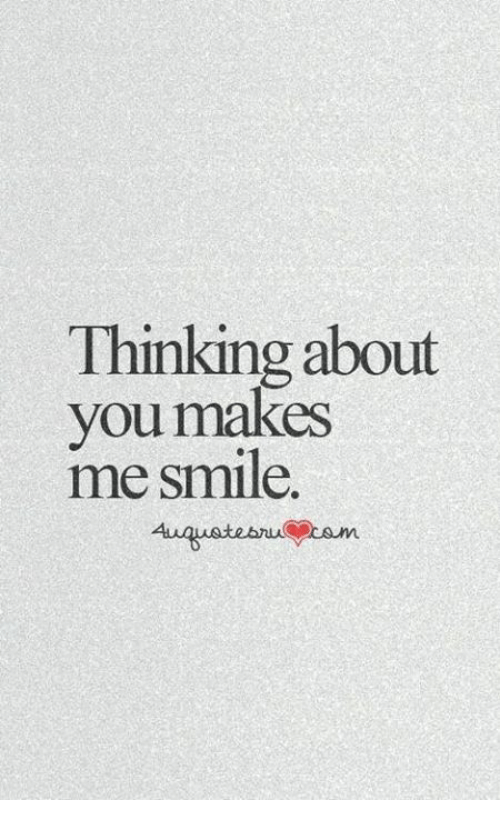 Thinking About You Makes Me Smile | Meme on astrologymemes.com