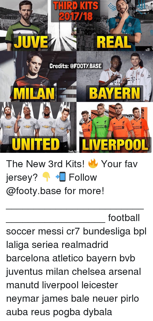 "bpl: THIRD KITS  2017/18  ly  JUVE  REAL  Credits: @FOOTYBASE  MILANBAYERN  Standard  UNITED""'I LIVERPOOL The New 3rd Kits! 🔥 Your fav jersey? 👇 📲 Follow @footy.base for more! ___________________________________________ football soccer messi cr7 bundesliga bpl laliga seriea realmadrid barcelona atletico bayern bvb juventus milan chelsea arsenal manutd liverpool leicester neymar james bale neuer pirlo auba reus pogba dybala"