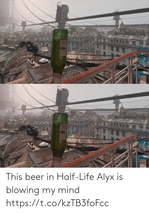 Beer: This beer in Half-Life Alyx is blowing my mind https://t.co/kzTB3foFcc
