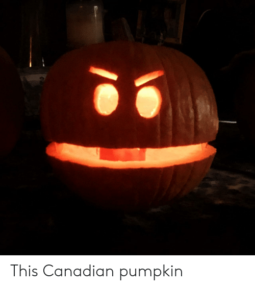 Pumpkin, Canadian, and This: This Canadian pumpkin