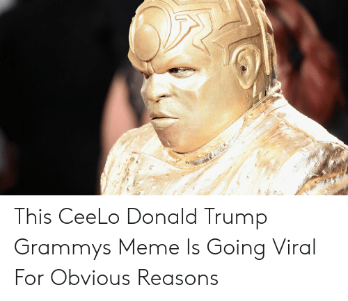 Grammys Meme: This CeeLo Donald Trump Grammys Meme Is Going Viral For Obvious Reasons