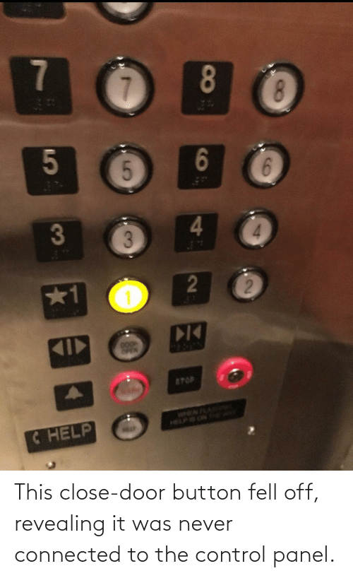 Connected: This close-door button fell off, revealing it was never connected to the control panel.