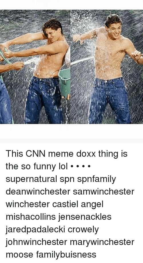 cnn.com, Funny, and Lol: This CNN meme doxx thing is the so funny lol • • • • supernatural spn spnfamily deanwinchester samwinchester winchester castiel angel mishacollins jensenackles jaredpadalecki crowely johnwinchester marywinchester moose familybuisness