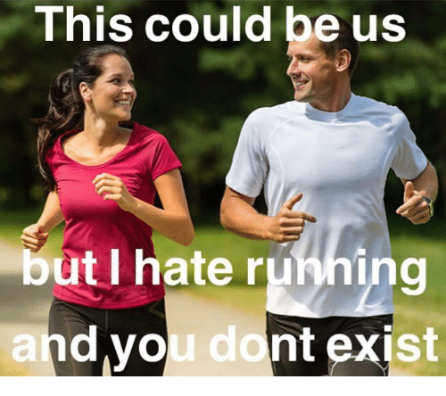 This Could Be Us, You, and This: This could be us  but I hate runnin  and you dont exist
