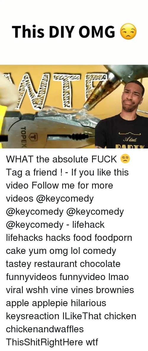 lifehacker: This DIY OMG  Shaab  IDA IDE  ALW?  TOPEX WHAT the absolute FUCK 😒 Tag a friend ! - If you like this video Follow me for more videos @keycomedy @keycomedy @keycomedy @keycomedy - lifehack lifehacks hacks food foodporn cake yum omg lol comedy tastey restaurant chocolate funnyvideos funnyvideo lmao viral wshh vine vines brownies apple applepie hilarious keysreaction ILikeThat chicken chickenandwaffles ThisShitRightHere wtf