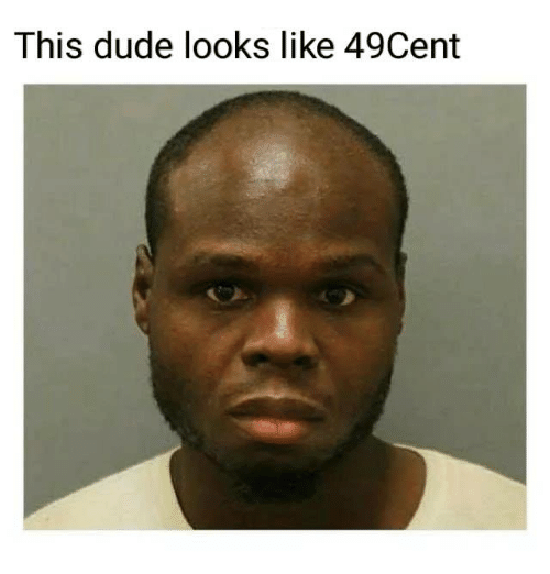 Dude, Memes, and 🤖: This dude looks like 49Cent