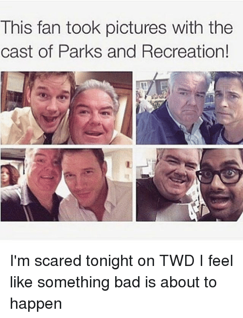 Parks and Recreation: This fan took pictures with the  cast of Parks and Recreation! I'm scared tonight on TWD I feel like something bad is about to happen