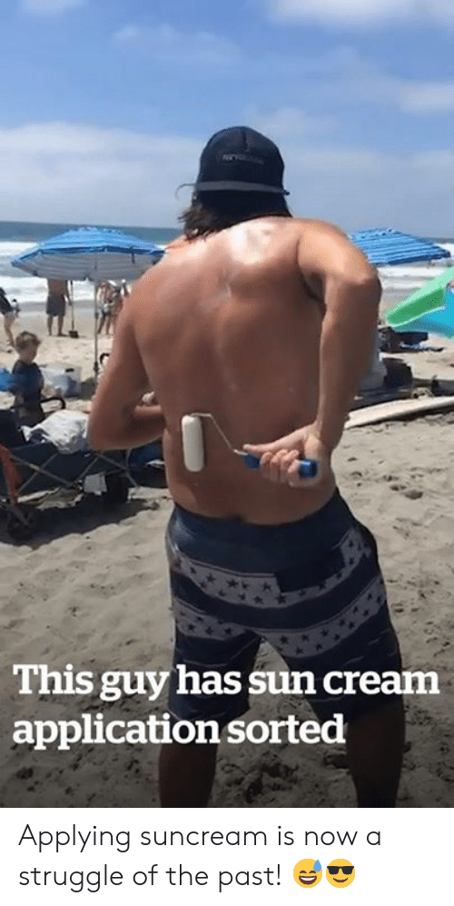 Sorted: This guy has sun cream  application sorted Applying suncream is now a struggle of the past! 😅😎
