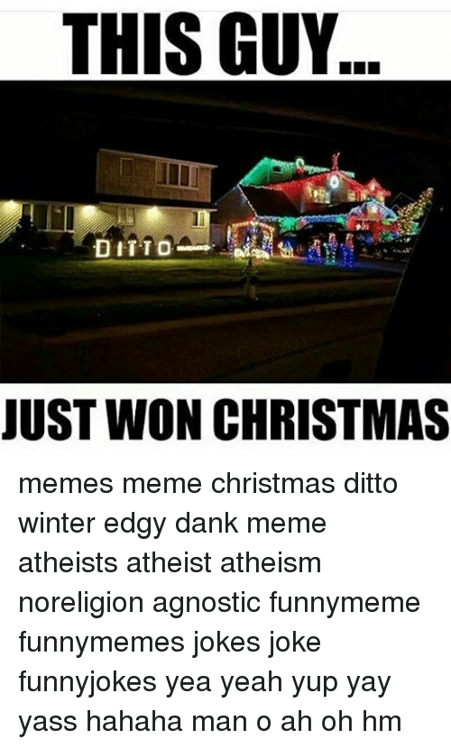 This Guy Just Won Christmas Memes Meme Christmas Ditto Winter Edgy