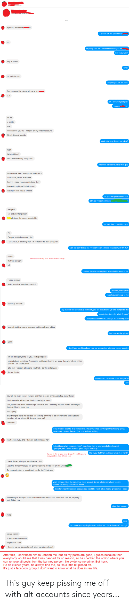 Alt Accounts: This guy keep pissing me off with alt accounts since years...