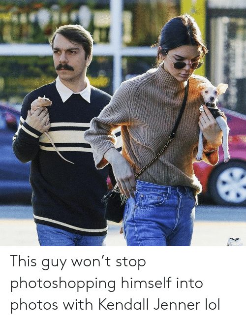Kendall Jenner: This guy won't stop photoshopping himself into photos with Kendall Jenner lol