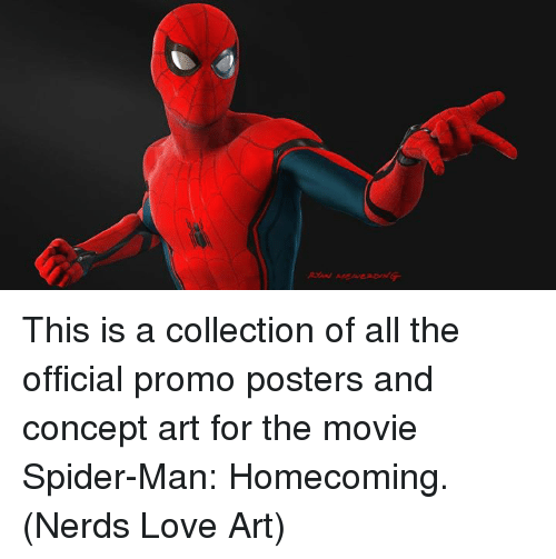 spider-man-homecoming: This is a collection of all the official promo posters and concept art for the movie Spider-Man: Homecoming.  (Nerds Love Art)