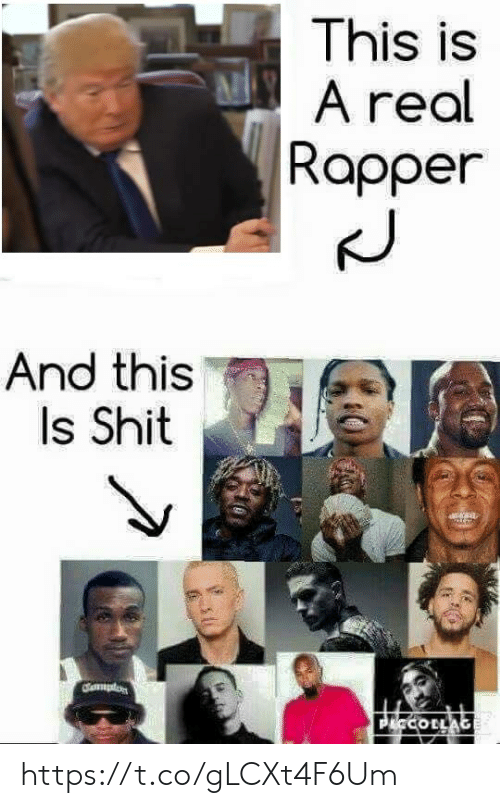 Shit, Collage, and Rapper: This is  A real  Rapper  And this  Is Shit  dmplon  P COLLAGE https://t.co/gLCXt4F6Um