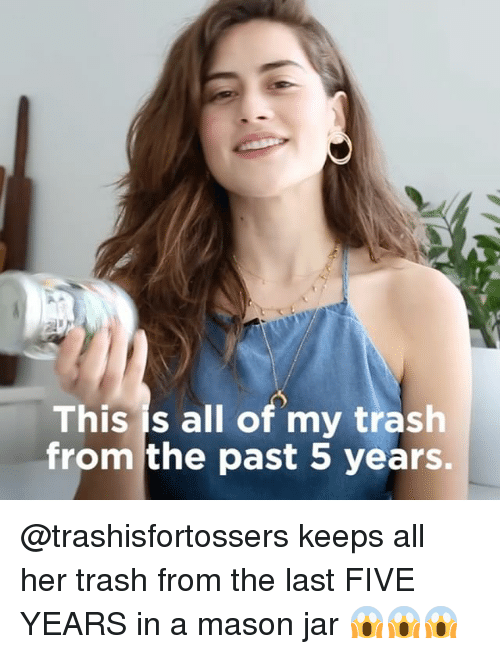Jarreds: This is all of my trash  from the past 5 years. @trashisfortossers keeps all her trash from the last FIVE YEARS in a mason jar 😱😱😱