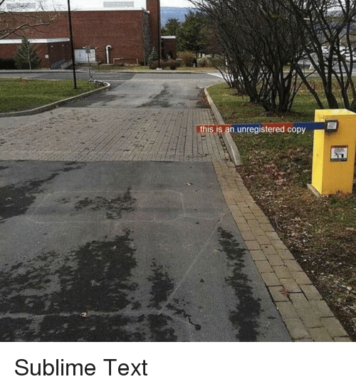 Sublime: this is an unregistered copy Sublime Text