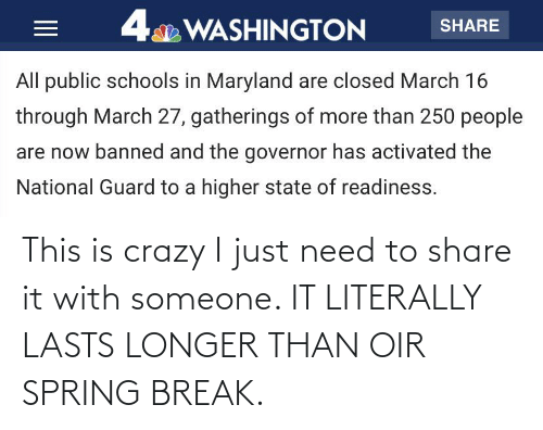 This Is Crazy: This is crazy I just need to share it with someone. IT LITERALLY LASTS LONGER THAN OIR SPRING BREAK.