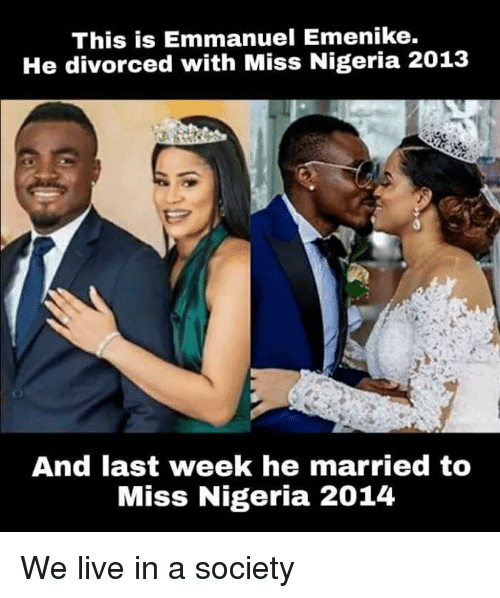 Live, Nigeria, and Dank Memes: This is Emmanuel Emenike.  He divorced with Miss Nigeria 2013  And last week he married to  Miss Nigeria 2014 We live in a society
