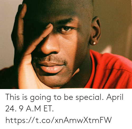 special: This is going to be special.  April 24. 9 A.M ET.⁠ https://t.co/xnAmwXtmFW