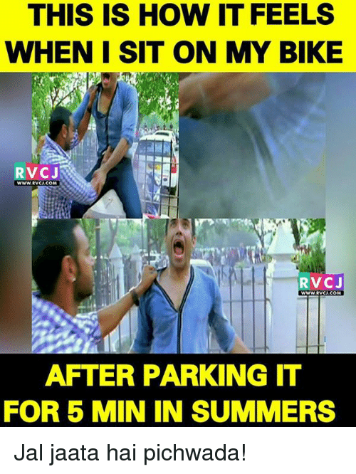 Memes, Bike, and 🤖: THIS IS HOW IT FEELS  WHEN I SIT ON MY BIKE  RVCJ  WWw.RVCJ.COM  RVC J  WWW RVCU.COM  AFTER PARKING IT  FOR 5 MIN IN SUMMERS Jal jaata hai pichwada!