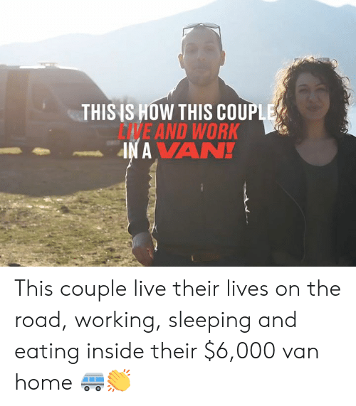 Their Lives: THIS IS HOW THIS COUPLE  DVE AND WORK  IN A VAN! This couple live their lives on the road, working, sleeping and eating inside their $6,000 van home 🚐👏