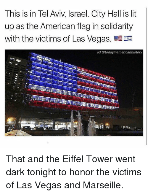 city hall: This is in Tel Aviv, Israel. City Hall is lit  up as the American flag in solidarity  with the victims of Las Vegas.  G @todayinamericanhistory That and the Eiffel Tower went dark tonight to honor the victims of Las Vegas and Marseille.