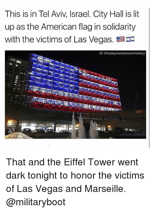 city hall: This is in Tel Aviv, Israel. City Hall is lit  up as the American flag in solidarity  with the victims of Las Vegas.  IG @todayinamericanhistory That and the Eiffel Tower went dark tonight to honor the victims of Las Vegas and Marseille. @militaryboot