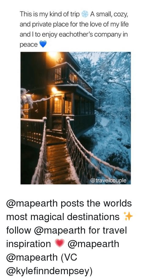 Life, Love, and Travel: This is my kind of trip A small, cozy,  and private place for the love of my life  and I to enjoy eachother's company in  peace  ex  @travelcouple @mapearth posts the worlds most magical destinations ✨ follow @mapearth for travel inspiration 💗 @mapearth @mapearth (VC @kylefinndempsey)