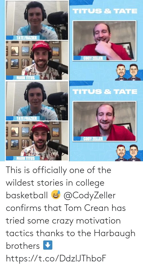 brothers: This is officially one of the wildest stories in college basketball 😅  @CodyZeller confirms that Tom Crean has tried some crazy motivation tactics thanks to the Harbaugh brothers ⬇️ https://t.co/DdzlJThboF