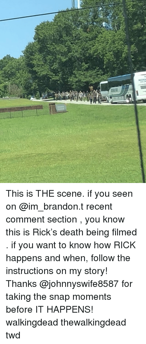 Memes, Death, and 🤖: This is THE scene. if you seen on @im_brandon.t recent comment section , you know this is Rick's death being filmed . if you want to know how RICK happens and when, follow the instructions on my story! Thanks @johnnyswife8587 for taking the snap moments before IT HAPPENS! walkingdead thewalkingdead twd