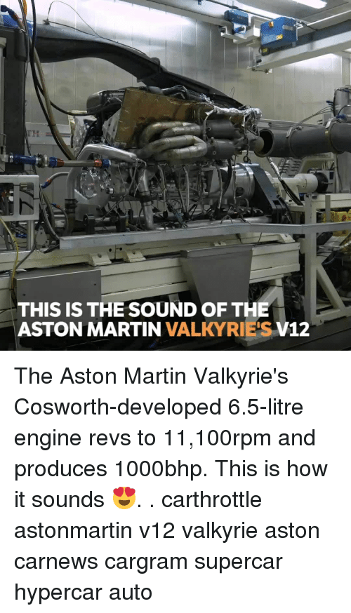 Cars, Martin, and Aston Martin: THIS IS THE SOUND OF THE  ASTON MARTIN VALKYRIE'S V12 The Aston Martin Valkyrie's Cosworth-developed 6.5-litre engine revs to 11,100rpm and produces 1000bhp. This is how it sounds 😍. . carthrottle astonmartin v12 valkyrie aston carnews cargram supercar hypercar auto