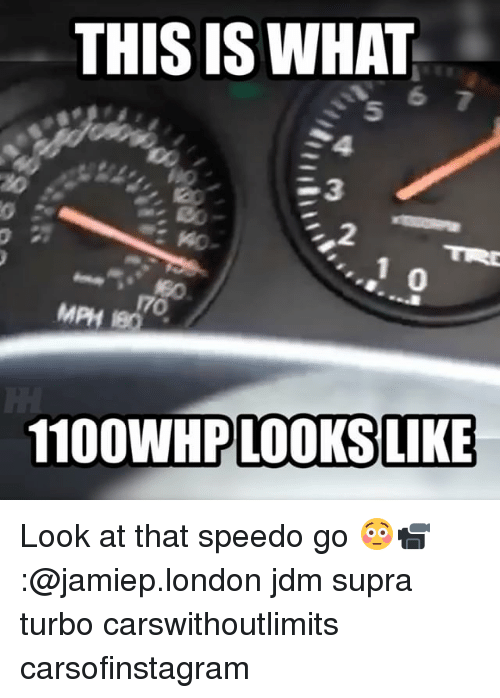 Memes, London, and 🤖: THIS IS WHAT  5  23  0  0  170  MPH 180  1100WHP LOOKS LIKE Look at that speedo go 😳📹:@jamiep.london jdm supra turbo carswithoutlimits carsofinstagram