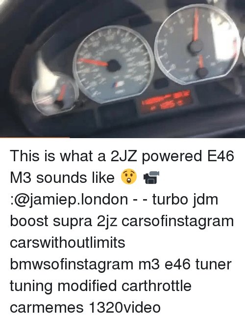 Memes, Boost, and London: This is what a 2JZ powered E46 M3 sounds like 😲 📹:@jamiep.london - - turbo jdm boost supra 2jz carsofinstagram carswithoutlimits bmwsofinstagram m3 e46 tuner tuning modified carthrottle carmemes 1320video