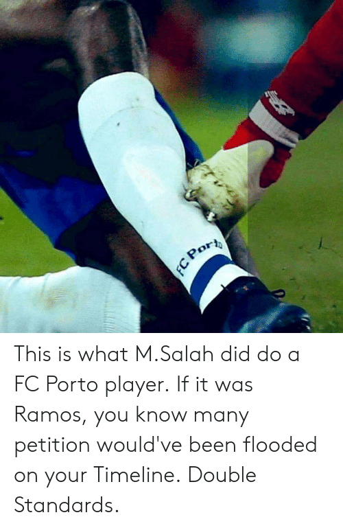 FC Porto, Memes, and Been: This is what M.Salah did do a FC Porto player.  If it was Ramos, you know many petition would've been flooded on your Timeline.  Double Standards.