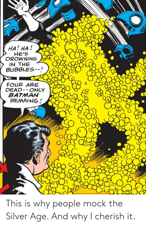Age: This is why people mock the Silver Age. And why I cherish it.