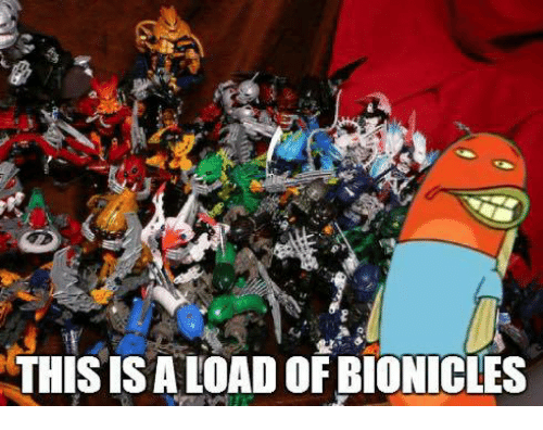 SpongeBob, Isa, and Bionicles: THIS ISA LOAD OF BIONICLES