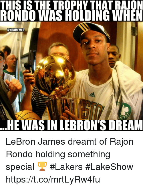 Los Angeles Lakers, LeBron James, and Rajon Rondo: THIS ISTHE TROPHY THAT RAJON  RONDO WAS HOLDING WHEN  @NBAMEMES  HE WAS IN LEBRON'S DREAM LeBron James dreamt of Rajon Rondo holding something special 🏆  #Lakers #LakeShow https://t.co/mrtLyRw4fu