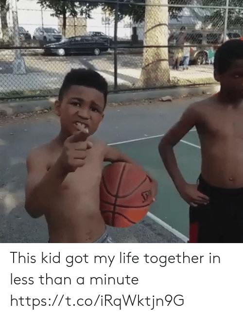 Funny, Life, and Got: This kid got my life together in less than a minute  https://t.co/iRqWktjn9G