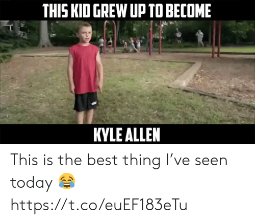 kyle: THIS KID GREW UP TO BECOME  KYLE ALLEN This is the best thing I've seen today ? https://t.co/euEF183eTu