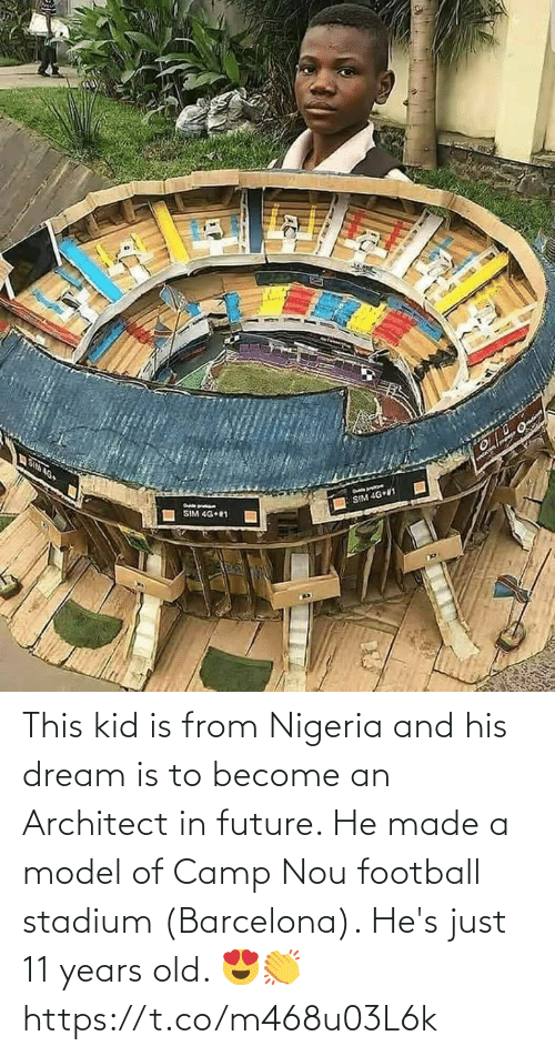Barcelona: This kid is from Nigeria and his dream is to become an Architect in future. He made a model of Camp Nou football stadium (Barcelona). He's just 11 years old. 😍👏 https://t.co/m468u03L6k