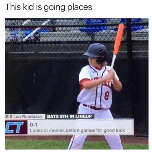 Memes, Games, and Good: This kid is going places  B 8 Leo Randazzo  BATS 9TH IN LINEUP  0-1  CT  Looks at memes before games for good luck