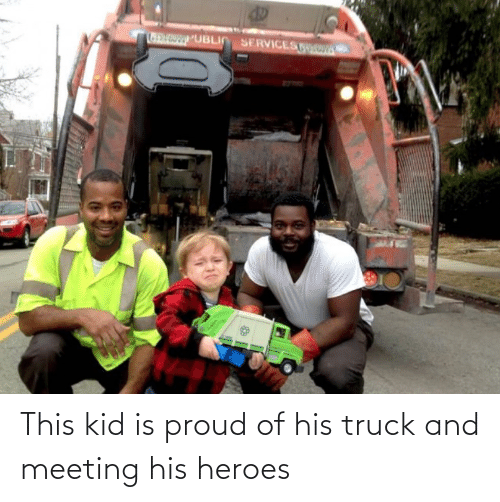 Heroes: This kid is proud of his truck and meeting his heroes
