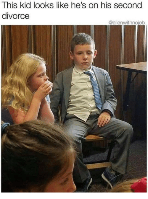 Dank, Divorce, and 🤖: This kid looks like he's on his second  divorce  @alienwithnojob