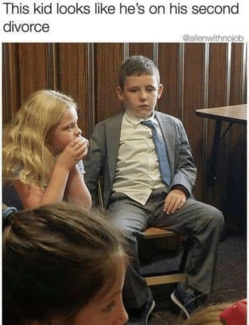 Divorce, Kid, and This: This kid looks like he's on his second  divorce  @alienwithnojob