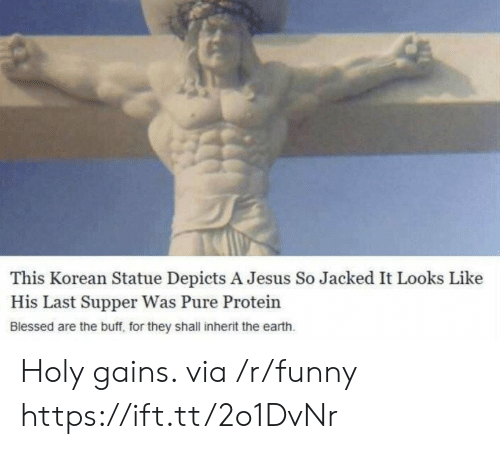 Blessed, Funny, and Jesus: This Korean Statue Depicts A Jesus So Jacked It Looks Like  His Last Supper Was Pure Protein  Blessed are the buff, for they shall inherit the earth Holy gains. via /r/funny https://ift.tt/2o1DvNr