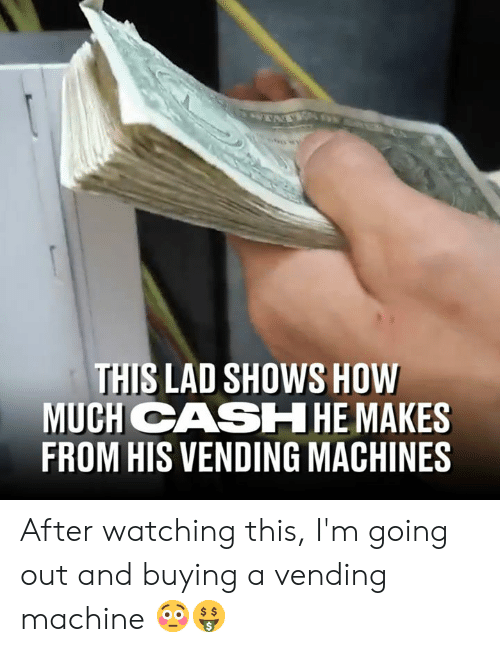 vending machines: THIS LAD SHOWS HOW  MUCH CASHHE MAKES  FROM HIS VENDING MACHINES After watching this, I'm going out and buying a vending machine 😳🤑