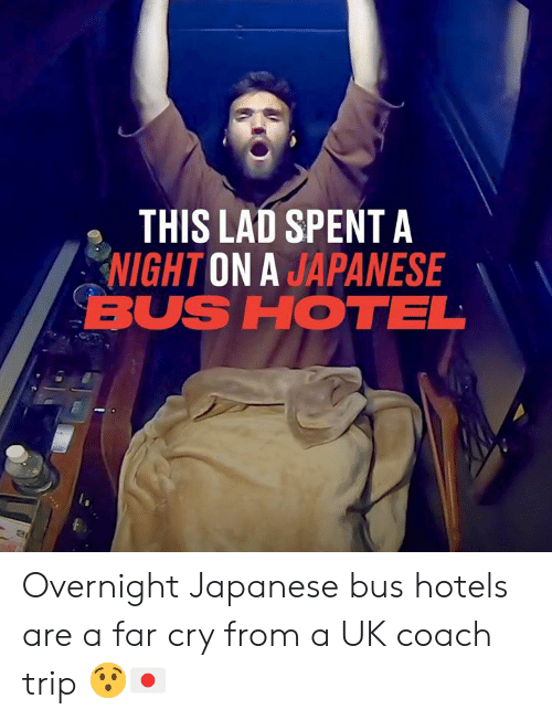 Dank, Hotel, and Japanese: THIS LAD SPENTA  NIGHT ON A JAPANESE  BUS HOTEL Overnight Japanese bus hotels are a far cry from a UK coach trip 😯🇯🇵